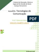 Roteiro. Tecnologias de Comunicação