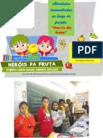 Herois Da Fruta 2013
