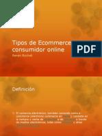 Tipos de Ecommerce y de Consumidor Online