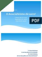 MES_Grupo 8_o Associativismo Da Lucro