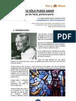 hermano Roger de Taizé - PRIMERA PARTE Dios solo puede amar.pdf