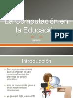 Unidad I. La Computación en la Educación.pptx