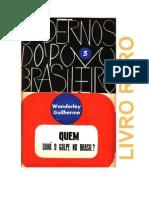 Quem dará o golpe no Brasil - Wanderley Guilherme