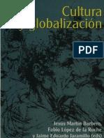 Cultura y Globalizacion Globalizacion Martin Barbero Fabio Lopez y Jaime Eduardo Jaramillo Edit UN