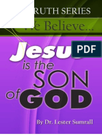 We Believe Jesus is the Son of God