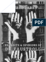 Alfred Jarry Author, Simon Watson Taylor Translation and Annotations, Roger Shattuck Introduction Exploits and Opinions of Doctor Faustroll, Pataphysician 1996