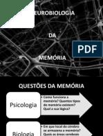NEUROBIOLOGIA DA MEMÓRIA