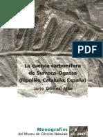 La cuenca carbonífera de Surroca–Ogassa (Ripollès, Cataluña, España) Historia económica, minera y geológica y catálogo de la flora carbonífera catalana del Museu de Ciències Naturals de Barcelona
