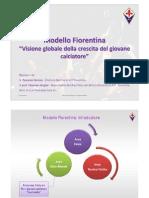 """Modello Fiorentina """" Visione globale della crescita del giovane calciatore"""""""