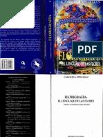 Spellman, Carolina - Florigrafia, El Lenguaje de Las Flores