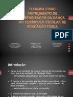 O SAMBA COMO INSTRUMENTO DE APRENDIZAGEM DA DANÇA
