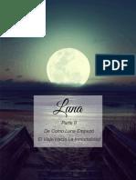 De Como Luna Empezo El Viaje Hacia La Inmortalidad