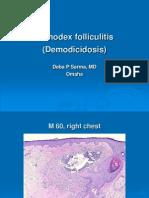 Demodex Folliculitis. M 60, Chest. PPT