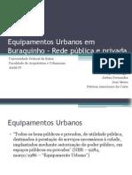 Equipamentos Urbanos de Buraquinho Rede pública e privada