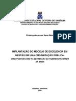 Implantacao Do Modelo de Excelencia Em Gestao Em Uma Organizacao Publica Um Estudo de Caso Na Secretaria Da Fazenda Do Estado Da Bahia[1]