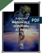 Aspectos Medicos de La Muerte de Jesus Compilado Por Willie Alvarenga