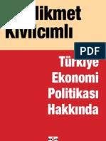 Hikmet Kivilcimli - Turkiye Ekonomi Politikasi Hakkinda