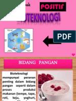 PRESENTASI BIOLOGI - DAMPAK POSITIF BIOTEKNOLOGI DI BERBAGAI BIDANG