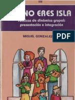 25279781 Gonzalez v Miguel Tu No Eres Isla Tecnicas de Dinamica Grupal