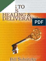 Keys to Gods Healing Deliverance -Bill Subritzy