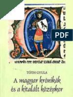 Tóth Gyula - A magyar krónikák és a kitalált középkor I