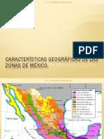 Características geográficas de las zonas de México