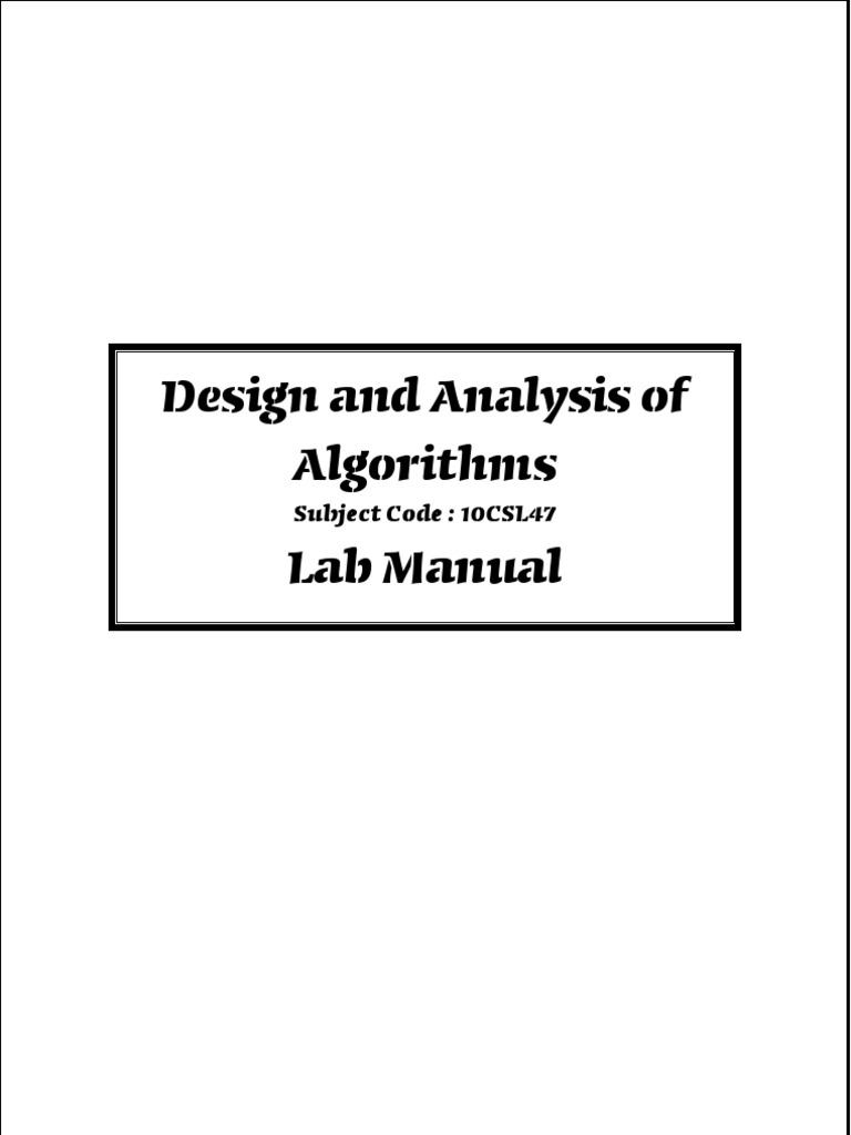 DESIGN AND ANALYSIS OF ALGORITHMS LABORATORY 10CSL47