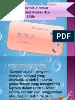 Gonorhoe,Sifilis Ppt (Siti Fatima)