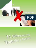 11diferenasentretrabalhoeministrio-110909100213-phpapp01 (1)