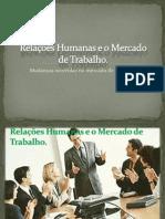 Relaes Humanas e o Mercado de Trabalho1