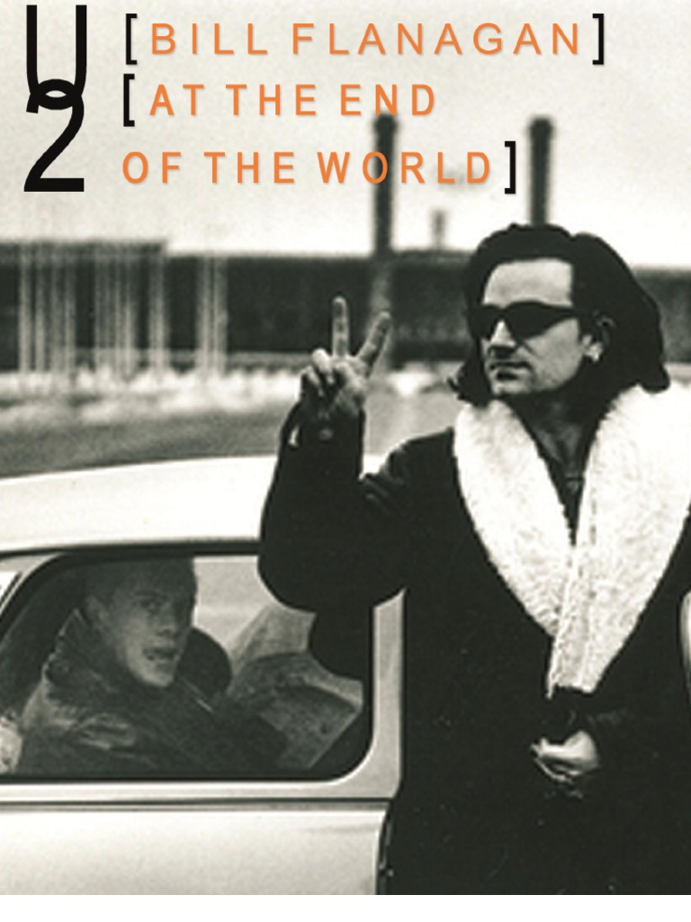 U2 - At the End of the World - Bill Flanagan a2da146cebf