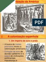 Colonizacao Espanhola America 121115072512 Phpapp01