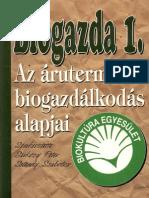 Sárközy Péter, Seléndy Szabolcs - Biogazda 1 - Az árutermelő biogazdálkodás alapjai