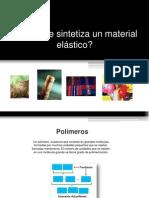 Cómo se sintetiza un material elástico
