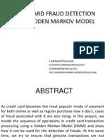 Credit Card Fraud Detection Using Hidden Markov Model