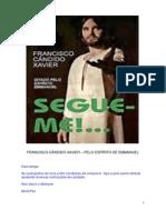 SEGUE-ME  (psicografia Chico Xavier - espírito Emmanuel)