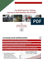Meghna Shrivastava - Planning for Multi Level Car Parking Facilities in a Metropolitan City (Delhi)