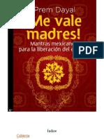 Me Vale Madres Mantras Mexicanos
