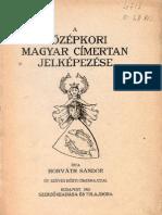 A Kozepkori Magyar Cimertan Jelkepezese