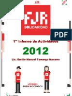 1er Informe de Actividades FJR Solidaridad 2012; Lic. Emilio M. Tamargo Navarro Comité Municipal Frente Juvenil Revolucionario Solidaridad, 2012-2016