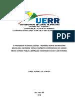 1 Pré-Textual O PROFESSOR DE SOCIOLOGIA DA FRONTEIRA NORTE NA AMAZÔNIA BRASILEIRA UM PERFIL SOCIOECONÔMICO DO PROFESSOR DO ENSINO MÉDIO DA REDE PÚBLICA ESTADUAL DA CIDADE BOA VISTA DE RORAIMA.pdf