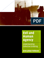 Arne Johan Vetlesen Evil and Human Agency Understanding Collective Evildoing Cambridge Cultural Social Studies 2005