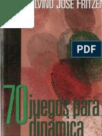 26818761 Fritzen Silvio Jose 70 Juegos Para Dinamica de Grupos