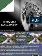 Lesson 7 1st Quarter 2013 Seeing Through a Glass Darkly