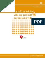 EDUCAÇÃO DE ADULTOS - VIDA NO CURRÍCULO E CURRICULO NA VIDA