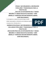 DISEÑAR ESTRATEGIAS  PARA LA PRÁCTICA DE EDUCACIÓN FÍSICA CON JUEGOS POPULARES Y TRADICIONALES PARA ORGANIZAR LA RECREACIÓN EN LA FORMACIÓN DE