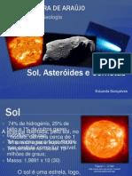 Sol, Asteróides e Cometas