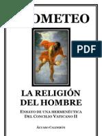 Prometeo, la religión del Hombre (P. Álvaro Calderón)