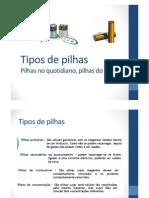 8- Tipos de Pilhas