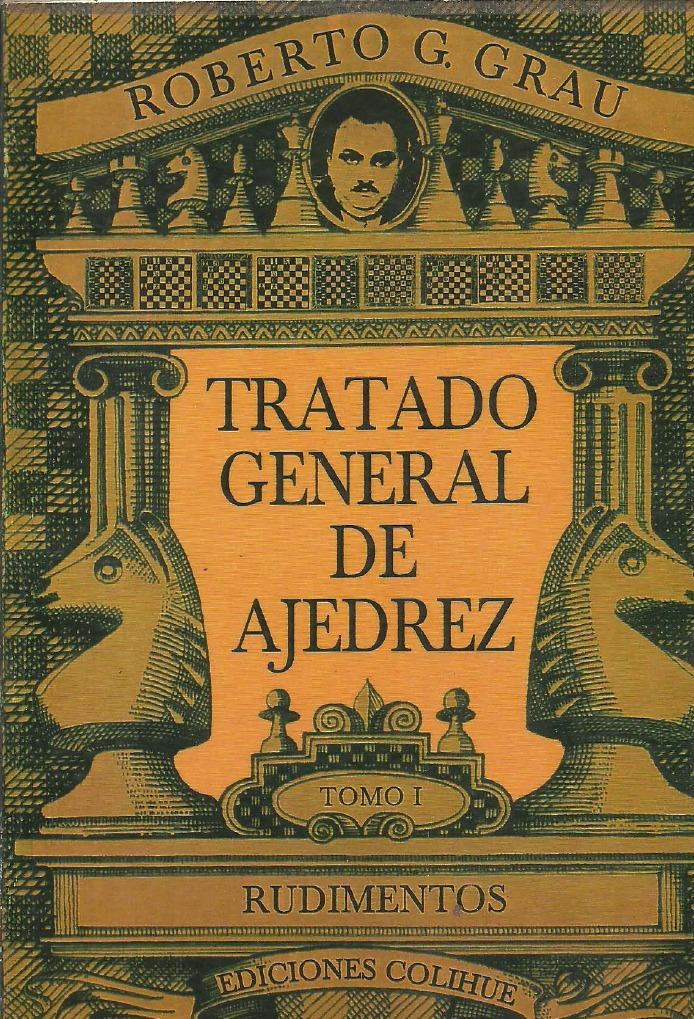 Tratado General De Ajedrez Tomo I Rudimentos Roberto G Grau Pdf